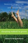 Sleeping Naked Is Green How an Eco-Cynic Unplugged Her Fridge Sold Her Car an