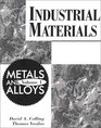 Industrial Materials Volume 1 Metals and Alloys
