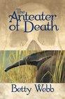 Anteater of Death (Gunn Zoo, Bk 1)