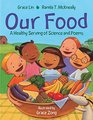 Our Food A Healthy Serving of Science and Poems