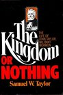 The Kingdom or nothing The life of John Taylor militant Mormon