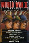 Great World War II Stories A 50th Anniversary Collection