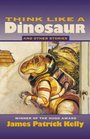 Think Like a Dinosaur And Other Stories