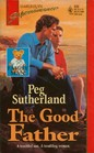 The Good Father (Family Man) (Harlequin Superromance, No 630)