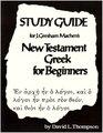 Study Guide for J Gresham Machen's New Testament Greek for Beginners