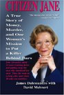 CITIZEN JANE Money Murder and One Woman's Search for Justice