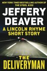 The Deliveryman A Lincoln Rhyme Short Story