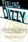 Feeling Dizzy  Understanding and Treating Vertigo Dizziness and Other Balance Disorders