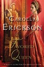 The Favored Queen A Novel of Henry VIII's Third Wife