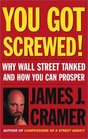 You Got Screwed Why Wall Street Tanked and How You Can Prosper