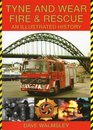 Tyne and Wear Fire and Rescue An Illustrated History