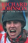 Out of the Shadows The Richard Johnson Story