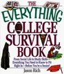 The Everything College Survival Book; From Social Life to Study Skills-Everything You Need To Know To Fit Right In-Before You're a Senior!