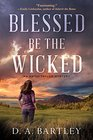 Blessed Be the Wicked (Abish Taylor, Bk 1)
