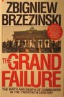 Grand Failure The Birth and Death of Communism in the Twentieth Century