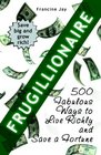 Frugillionaire 500 Fabulous Ways to Live Richly and Save a Fortune