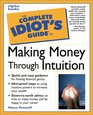 The Complete Idiot's Guide to Making Money Through Intuition