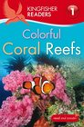 Kingfisher Readers L1 Colorful Coral Reefs