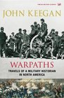 Warpaths  Travels of a Military Historian in North America