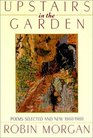 Upstairs in the Garden Poems Selected and New 1968-1988