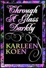 Through A Glass Darkly   Part 1 Of 2