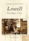 Lowell:  The  Mill  City    (MA)   (Postcard  History  Series)