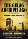 The Gulag Archipelago VOLUME 1 An Experiment in Literary Investigation Section III