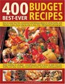 400 Best-Ever Budget Recipes: How to create fuss-free, economical and delicious dishes, with fabulous recipes shown step-by-step in 1300 beautiful photographs; ... low-cost dishes for all the family that