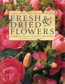 The Ultimate Book of Fresh  Dried Flowers A Complete Guide To Floral Arranging