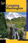 Camping Washington, 2nd: A Comprehensive Guide to Public Tent and RV Campgrounds (State Camping Series)