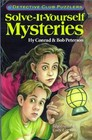 Detective Club Puzzlers: Solve it Yourself Mysteries