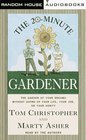 The 20Minute Gardener  The Garden of Your Dreams Without Giving up Your Life Your Job or Your Sanity