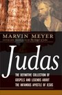 Judas The Definitive Collection of Gospels and Legends About the Infamous Apostle of Jesus