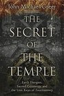 The Secret of the Temple Earth Energies Sacred Geometry and the Lost Keys of Freemasonry