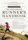 The Beginning Runner's Handbook The Proven 13Week RunWalk Program
