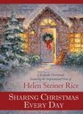 Sharing Christmas Every Day A Keepsake Devotional Featuring the Inspirational Verse of Helen Steiner Rice