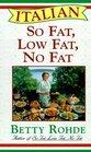 Italian So Fat Low Fat No Fat