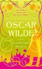 Oscar Wilde and the Candlelight Murders (aka Oscar Wilde and a Death of No Importance) (Oscar Wilde, Bk 1)