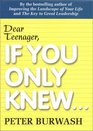 Dear Teenager If You Only Knew