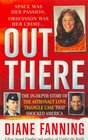 Out There The In-Depth Story of the Astronaut Love Triangle Case that Shocked America