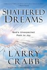 Shattered Dreams God's Unexpected Path to Joy