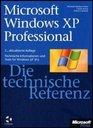 Microsoft Windows XP Professional  Die technische Referenz / mit CDROM
