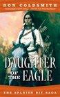 Daughter of the Eagle (Spanish Bit Saga, No 4)