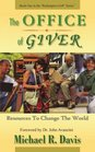 The OFFICE of GIVER Resources To Change The World