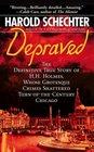 Depraved: The Shocking True Story of America's First Serial Killer