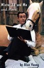 Mister Ed and Me and More
