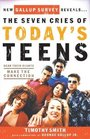 The Seven Cries of Today's Teens Hear Their Hearts Make the Connection