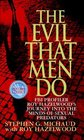 The Evil That Men Do: FBI Profiler Roy Hazelwood's Journey into the Minds of Sexual Predators
