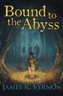 Bound to the Abyss (Volume 1)