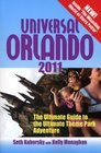 Universal Orlando 2011 The Ultimate Guide to the Ultimate Theme Park Adventure